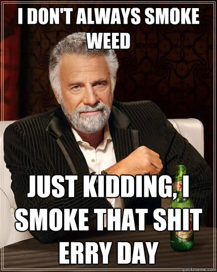 dont smoke weed every day kenny rogers meme archives how to roll the best joint in the world